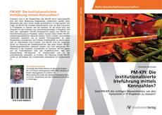 Bookcover of PM-KPI: Die institutionalisierte Irreführung mittels Kennzahlen?