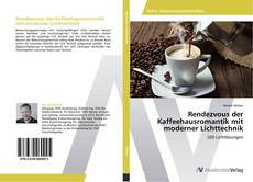 Bookcover of Rendezvous der Kaffeehausromantik mit moderner Lichttechnik