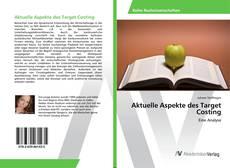 Bookcover of Aktuelle Aspekte des Target Costing