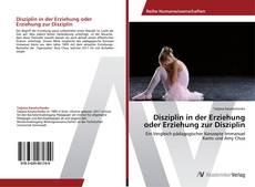 Disziplin in der Erziehung oder Erziehung zur Disziplin的封面