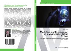 Bookcover of Modelling and Development of a Magnetic Levitation System