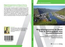 Bookcover of Migrationsprozesse im Raum Trier in Abhängigkeit vom Grundstücksmarkt