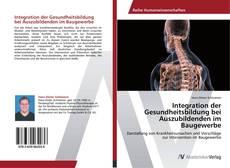 Capa do livro de Integration der Gesundheitsbildung bei Auszubildenden im Baugewerbe