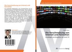 Portada del libro de Die Verschmelzung von Internet und Fernsehen