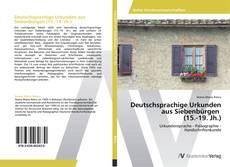 Bookcover of Deutschsprachige Urkunden aus Siebenbürgen   (15.-19. Jh.)