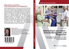 Buchcover von Alternativen zum Heim -  Entscheidungshilfe und Wegweiser