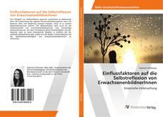 Bookcover of Einflussfaktoren auf die Selbstreflexion von ErwachsenenbildnerInnen