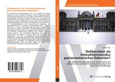 Buchcover von Deliberation als Interaktionsmodus parlamentarischer Debatten?
