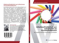 Bookcover of Arbeitszufriedenheit von Lehrerinnen im Grundschulbereich