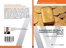 Portada del libro de Auswirkungen der Basel III Liquiditätsvorschriften für Banken