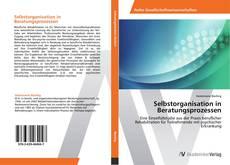 Bookcover of Selbstorganisation in Beratungsprozessen
