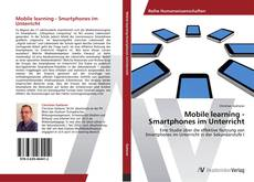 Bookcover of Mobile learning - Smartphones im Unterricht