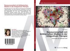 Обложка Ressourcenarbeit mit bildnerischen Medien in der Integrativen Therapie