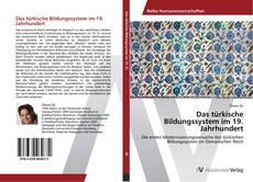 Das türkische Bildungssystem im 19. Jahrhundert kitap kapağı