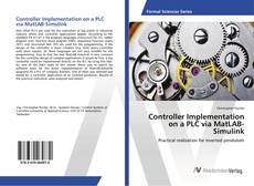 Bookcover of Controller Implementation on a PLC via MatLAB-Simulink