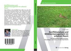 Konfliktanalyse und Wildtiermanagement im urbanen Raum kitap kapağı