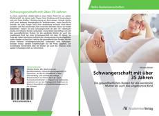 Bookcover of Schwangerschaft mit über 35 Jahren