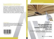 Обложка Die geschichtliche Entwicklung von Lesesozialisation in der Literatur