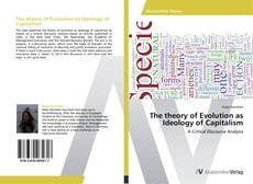 Bookcover of The theory of Evolution as Ideology of Capitalism