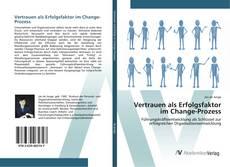 Buchcover von Vertrauen als Erfolgsfaktor im Change-Prozess