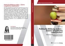 Buchcover von Politische Bildung anders - (k)eine vergebliche Liebesmühe?