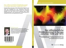 Bookcover of Das völkerrechtliche Friedenskonzept in Europa zwischen 1648 und 1815
