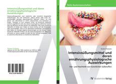 Bookcover of Intensivsüßungsmittel und deren ernährungsphysiologische Auswirkungen