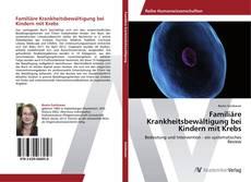 Bookcover of Familiäre Krankheitsbewältigung bei Kindern mit Krebs