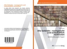 Bookcover of Alte Geländer - normgerecht und wirtschaftlich nachrüsten