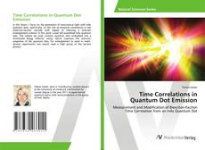 Bookcover of Time Correlations in Quantum Dot Emission
