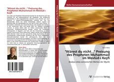 "Portada del libro de ""Wärest du nicht..."" Preisung des Propheten Muhammad im Mevlûd-ı Keşfî"