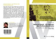Bookcover of Heinrich Bank - Ein Meister des Freihandzeichnens