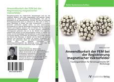 Copertina di Anwendbarkeit der FEM bei der Registrierung magnetischer Vektorfelder