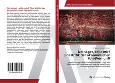 Capa do livro de Nei säget, sölle mir?  Eine Kritik der ökonomischen (Un-)Vernunft