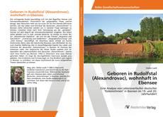 Bookcover of Geboren in Rudolfstal (Alexandrovac), wohnhaft in Ebensee