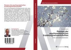 Bookcover of Pioniere der psychoanalytischen Erziehungswissenschaften