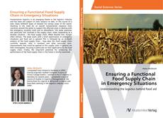 Bookcover of Ensuring a Functional   Food Supply Chain   in Emergency Situations