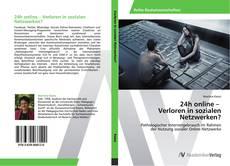 Bookcover of 24h online –   Verloren in sozialen Netzwerken?