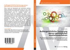 Bookcover of Außergerichtliche Sanierung versus gerichtliches Insolvenzverfahren