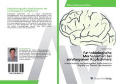 Bookcover of Pathobiologische Mechanismen bei zervikogenem Kopfschmerz