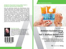 Bookcover of Ambient Assisted Living   (AAL)  Teil 1: Einfluss technischer Faktoren