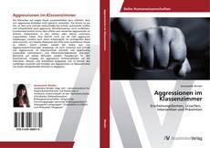 Обложка Aggressionen im Klassenzimmer