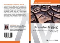 """Bookcover of Die """"unheilbare Zerrüttung"""" der Ehe"""