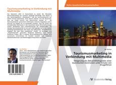 Portada del libro de Tourismusmarketing in Verbindung mit Multimedia