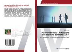 Bookcover of Ausverhandeln - Alltägliche Mühsal und zentrale Kunst