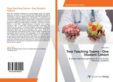 Bookcover of Two Teaching Teams - One Student Cohort