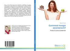 Couverture de Comment manger sereinement?