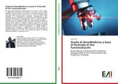 Studio di NanoMedicina a base di Particelle di Oro Funzionalizzate kitap kapağı