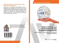 Web 2.0 Tools zur Unterstützung des Projektmanagements kitap kapağı