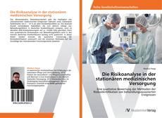 Bookcover of Die Risikoanalyse in der stationären medizinischen Versorgung